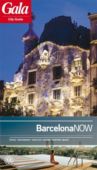 Barcelona NOW, GALA City Guide. Hotels / Restau...