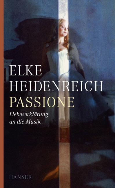 Passione: Liebeserklärung an die Musik - Elke H...
