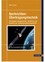 Nachrichten-Übertragungstechnik: Grundlagen, Komponenten, Verfahren und Systeme der Telekommunikationstechnik - Ulrich Freyer [6. Auflage 2009]