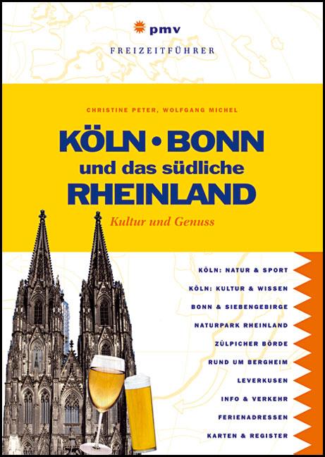 Köln, Bonn und das südliche Rheinland: Kultur u...