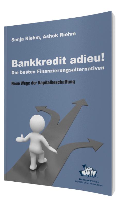 Bankkredit adieu! Die besten Finanzierungsalter...