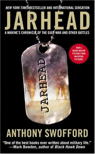 Jarhead: A Marine´s Chronicle of the Gulf War and Other Battles - Anthony Swofford
