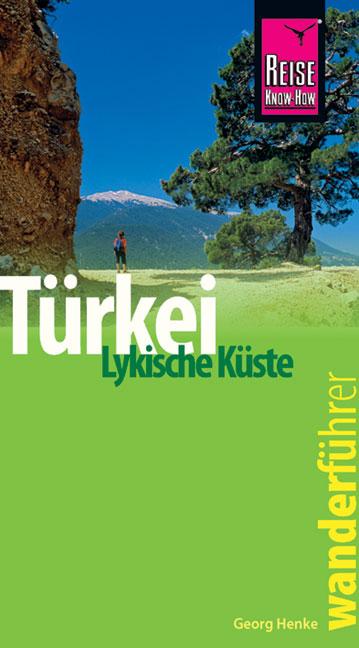 Wanderführer Türkei, Lykische Küste - Georg Henke
