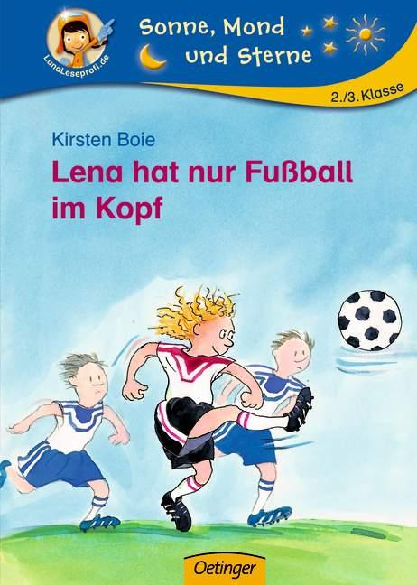 Lena hat nur Fußball im Kopf - Kirsten Boie
