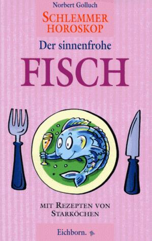 Schlemmer-Horoskop, Der sinnenfrohe Fisch - Nor...