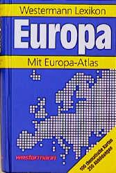 Westermann Lexikon Europa. Mit Europa- Atlas - ...