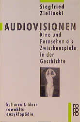 Audiovisionen: Kino und Fernsehen als Zwischens...
