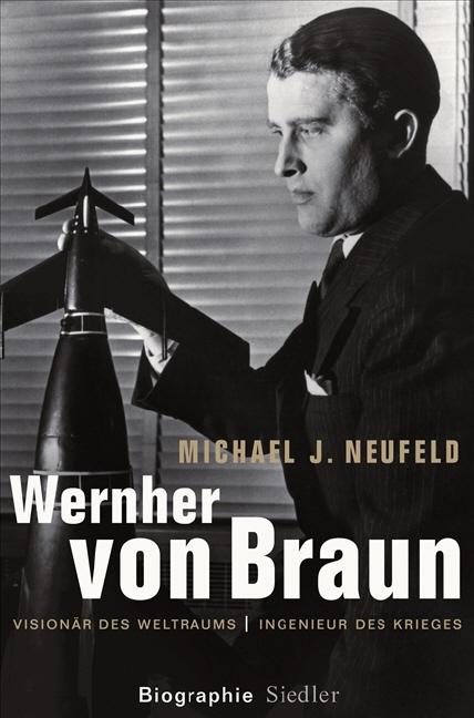 Wernher von Braun: Visionär des Weltraums - Ing...
