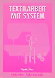 Textilarbeit mit System - Ingeborg Sauer [Taschenbuch]