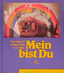 Mein bist Du: Mein bist Du, Ausgabe Baden-Württemberg, 4. Schuljahr (Gebundene Ausgabe) - Ursula Bangert; Walter Kern; Ruth Mathey-Drumm;
