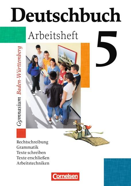 Deutschbuch - Gymnasium Baden-Württemberg. Sprach- und Lesebuch: Deutschbuch Gymnasium 05. 9. Schuljahr. Arbeitsheft mit