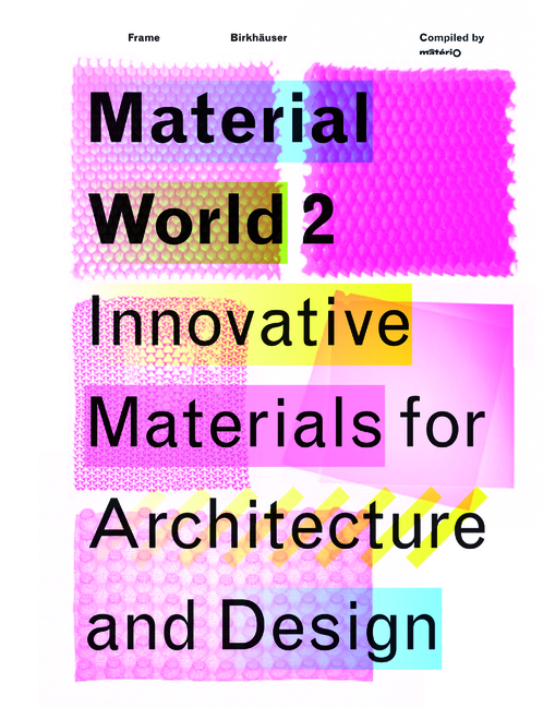 Material World 2: Innovative Materials for Arch...