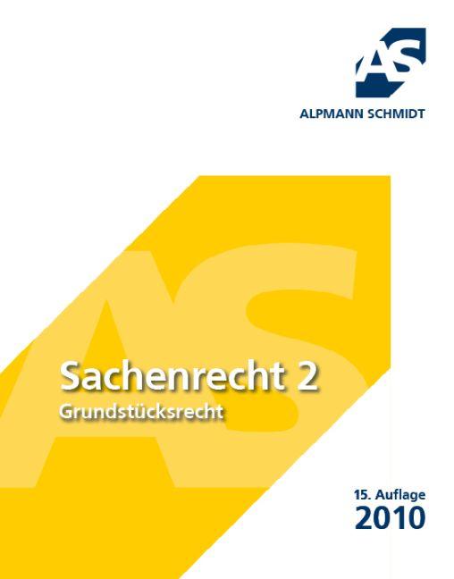 Sachenrecht 2; Grundstücksrecht - Josef A. Alpmann