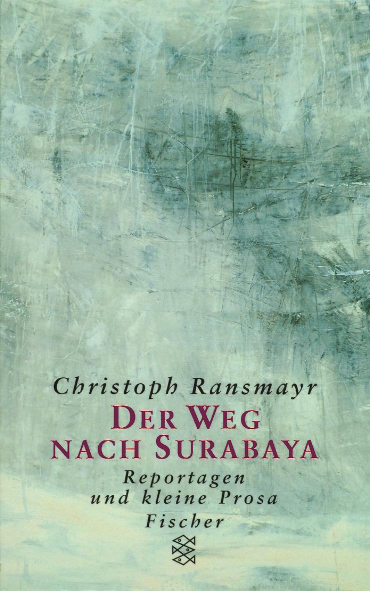 Der Weg nach Surabaya - Christoph Ransmayr