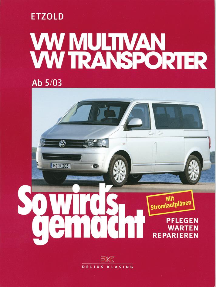 So wird´s gemacht - Band 134:Pflegen - warten - reparieren - VW Multivan- VW Transporter ab 5/03 - Hans-Rüdiger Etzold