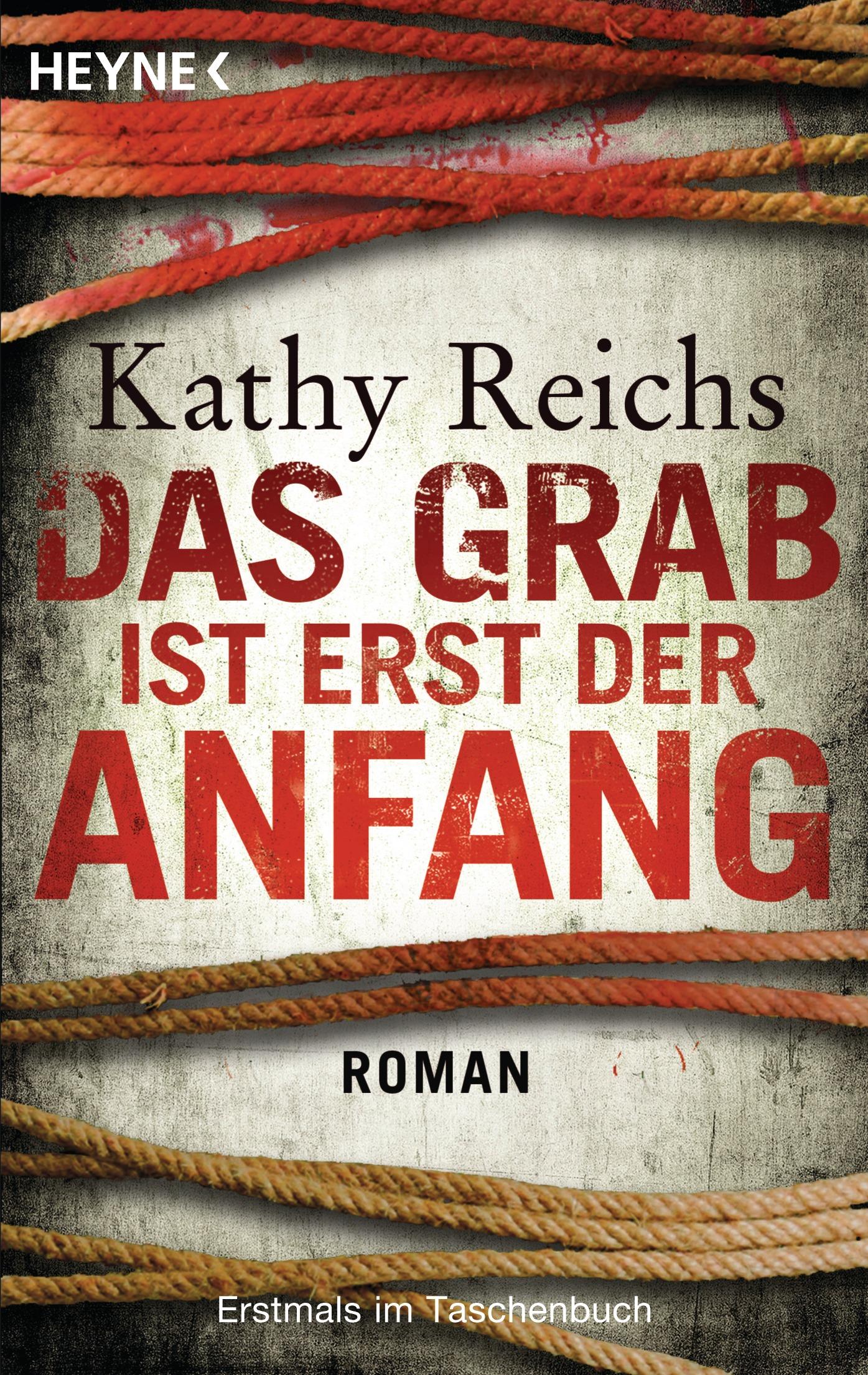 Das Grab ist erst der Anfang: Roman - Kathy Reichs