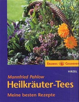 Heilkräuter-Tees: Meine besten Rezepte - Mannfr...