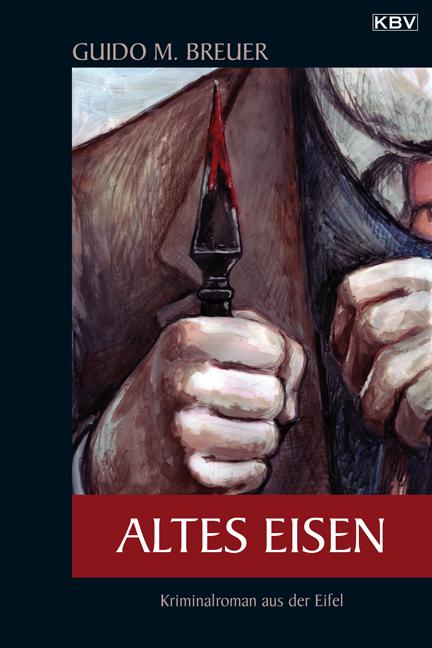 Altes Eisen: Kriminalroman aus der Eifel - Guid...