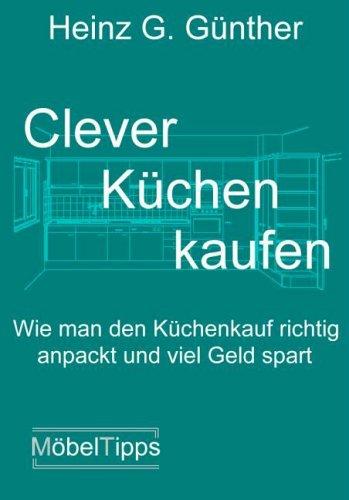 Clever Küchen kaufen. Wie man den Küchenkauf ri...