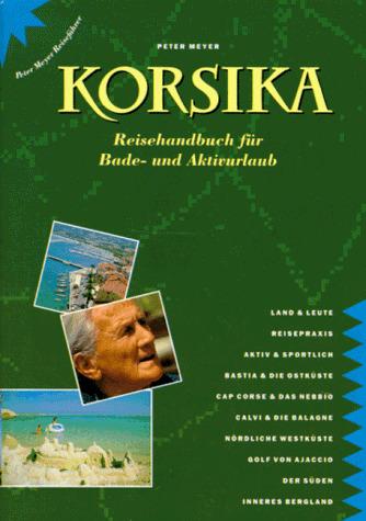 Korsika: Reisehandbuch für Bade- und Aktivurlau...