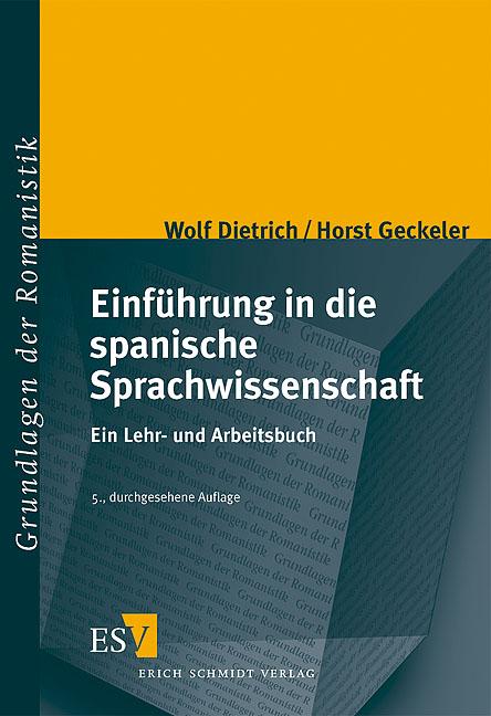 Einführung in die spanische Sprachwissenschaft: Ein Lehr- und Arbeitsbuch - Wolf Dietrich