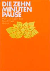 Die Zehn - Minuten - Pause: Minitrancen gegen Streß - Klaus W. Vopel