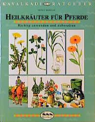 Kavalkade-Ratgeber, Nr.13, Heilkräuter für Pfer...