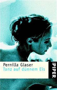Tanz auf dünnem Eis - Pernilla Glaser