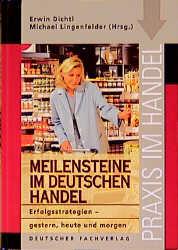 Meilensteine im deutschen Handel - Erwin Dichtl