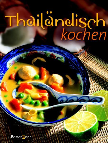 Thailändische Küche - Cornelia Zingerling-Haller