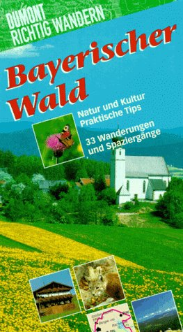 Bayerischer Wald. Richtig wandern. 33 Wanderung...