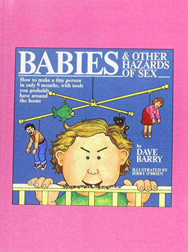 Babies & Other Hazards of Sex: How to Make a Ti...