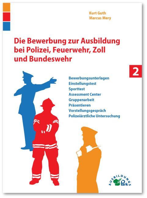 Die Bewerbung zur Ausbildung bei Polizei, Feuer...