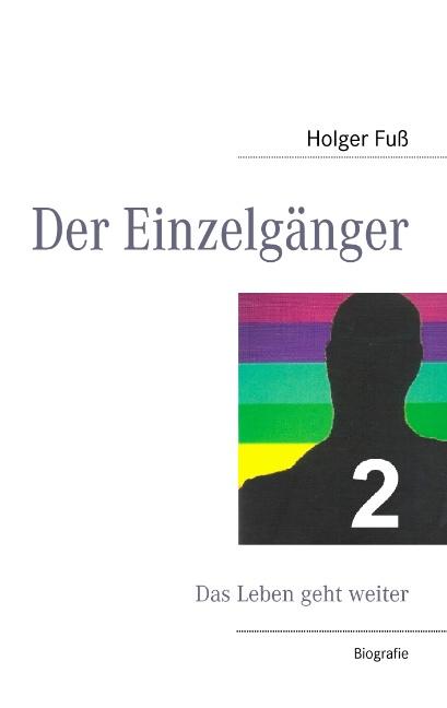 Der Einzelgänger 2: Das Leben geht weiter - Holger Fuß