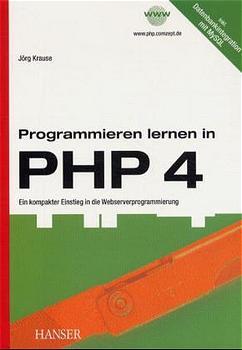 Programmieren lernen in PHP 4 - Jörg Krause