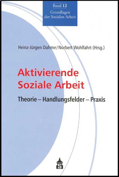 Aktivierende Soziale Arbeit: Theorie - Handlung...