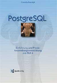 PostgreSQL: Grundlagen - Praxis -Anwendungsentw...