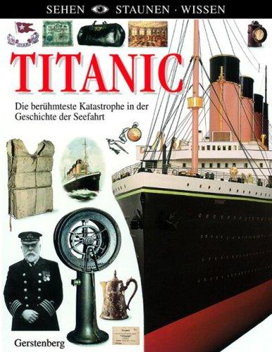Titanic: Die berühmteste Katastrophe in der Ges...