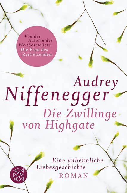 Die Zwillinge von Highgate: Ein unheimliche Liebesgeschichte - Audrey Niffenegger