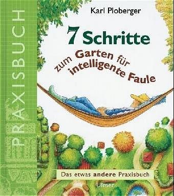 7 Schritte zum Garten für intelligente Faule - ...