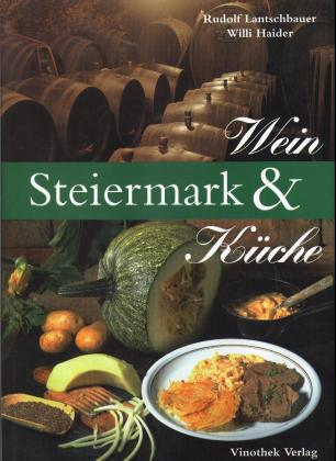 Steiermark, Wein & Küche - Rudolf Lantschbauer