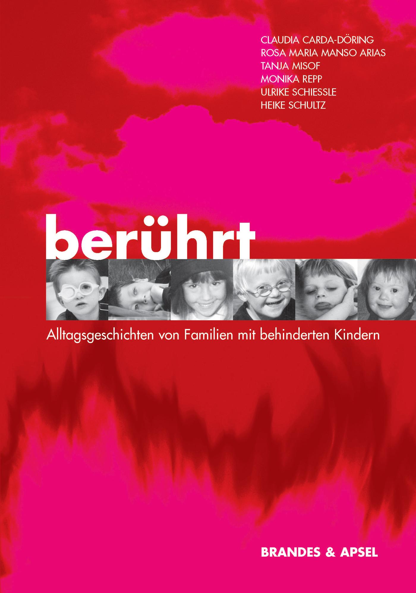 Berührt - Alltagsgeschichten von Familien mit behinderten Kindern - Claudia Carda-Döring