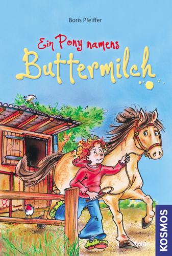 Kira & Buttermilch: Ein Pony namens Buttermilch...