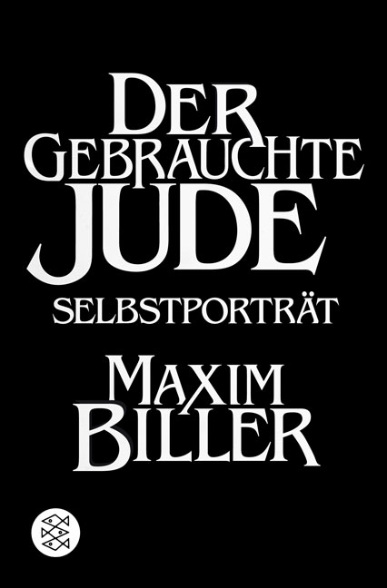 Der gebrauchte Jude: Selbstporträt - Maxim Biller