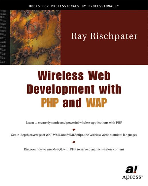 Wireless Web Development with PHP and WAP - Ray...