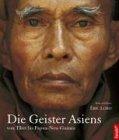 Die Geister Asiens. Von Tibet bis Papua-Neuguin...
