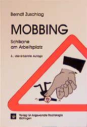 Mobbing - Schikane am Arbeitsplatz: Erfolgreich...