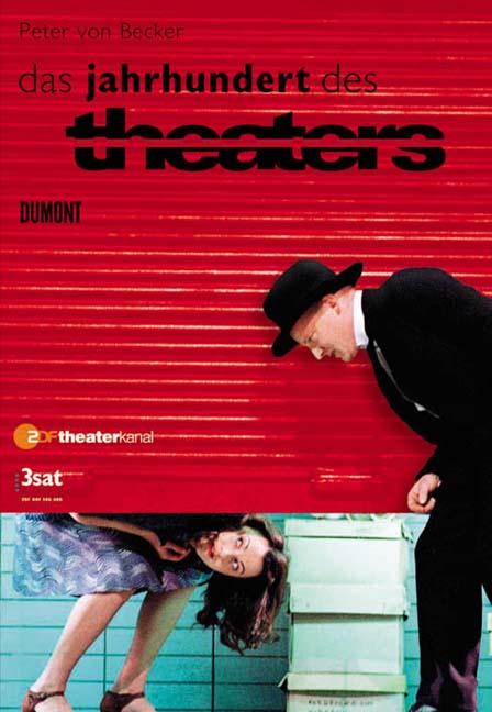 Das Jahrhundert des Theaters - Peter von Becker