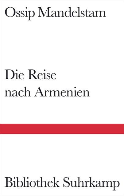 Die Reise nach Armenien (Bibliothek Suhrkamp) - Ossip Mandelstam