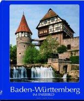 Baden- Württemberg im Farbbild - Gerd Dörr